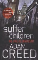 Suffer the Children - Adam Creed