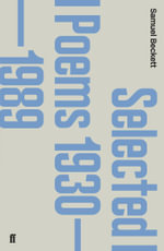 Selected Poems, 1930-1988 : Selected Poems, 1930-1988 - Samuel Beckett