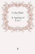A Spring of Love - Celia Dale