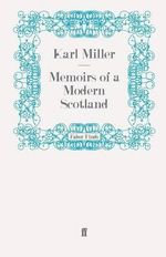 Memoirs of a Modern Scotland - Karl Miller
