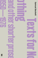 Texts for Nothing and Other Shorter Prose, 1950-1976 : AND Fizzles - Samuel Beckett