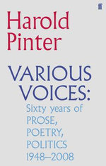 Various Voices : Prose, Poetry, Politics, 1948-2008 - Harold Pinter
