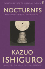 Nocturnes : Five Stories Of Music And Nightfall :  Five Stories of Music and Nightfall - Kazuo Ishiguro