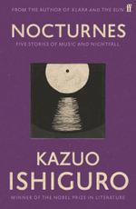 Nocturnes : Five Stories of Music and Nightfall - Kazuo Ishiguro