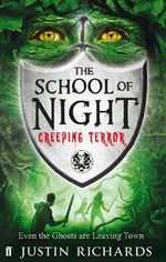 Creeping Terror : The School of Night Series : Book 2 - Justin Richards