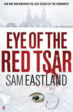 The Eye Of The Red Tsar : Inspector Pekkala Series : Book 1 - Sam Eastland