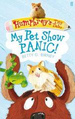 My Pet Show Panic! : Humphrey's Tiny Tales Series : Book 1 - Betty G. Birney