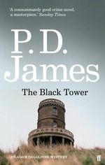 The Black Tower : Inspector Adam Dalgliesh Series : Book 5 - P. D. James