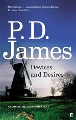 Devices and Desires : Inspector Adam Dalgliesh Series : Book 8 - P. D. James