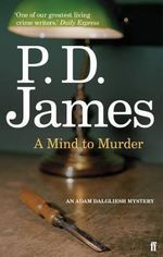 A Mind to Murder : Inspector Adam Dalgliesh Series : Book 2 - P. D. James