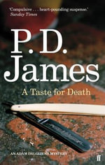 A Taste for Death : Inspector Adam Dalgliesh Series : Book 7 - P. D. James