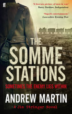 The Somme Stations : A Jim Stringer Novel - Sometimes the enemy lies within - Andrew Martin