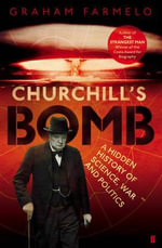 Churchill's Bomb - Graham Farmelo