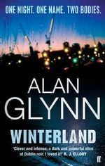 Winterland : One night - One name - Two bodies - Alan Glynn