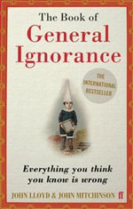 QI : The Book of General Ignorance - John Lloyd
