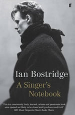 A Singer's Notebook - Ian Bostridge