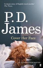 Cover Her Face : Inspector Adam Dalgliesh Series : Book 1 - P. D. James
