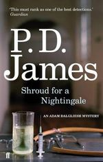 Shroud for a Nightingale : Inspector Adam Dalgliesh Series : Book 4 - P. D. James