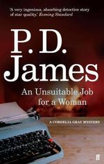 An Unsuitable Job for a Woman : Cordelia Gray Series : Book 1 - P. D. James