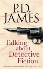 Talking About Detective Fiction : Inspector Adam Dalgliesh Series : Book 8 - P. D. James