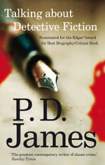 Talking About Detective Fiction - P. D. James
