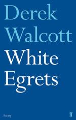 White Egrets - Derek Walcott