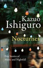 Nocturnes - Kazuo Ishiguro