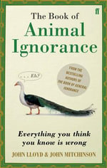QI : The Book of Animal Ignorance - Ted Dewan