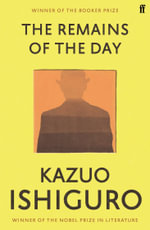 The Remains of the Day : Winner of the Man Booker Prize 1989 - Kazuo Ishiguro