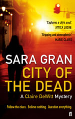 City of the Dead : Follow the clues. Believe nothing. Question everything. - Sara Gran