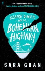 Claire Dewitt and the Bohemian Highway : Claire Dewitt - Sara Gran