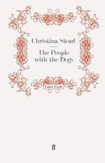 The People with the Dogs - Christina Stead