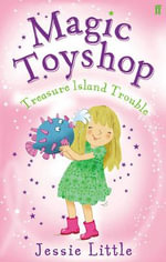 Treasure Island Trouble : Magic Toyshop Series - Jessie Little