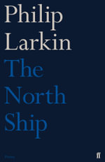 The North Ship - Philip Larkin