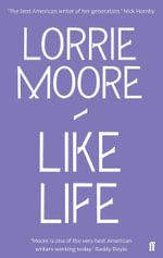 Like Life - Lorrie Moore
