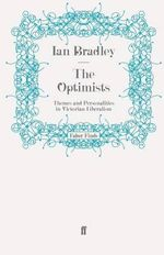The Optimists : Themes and Personalities in Victorian Liberalism - Ian C. Bradley