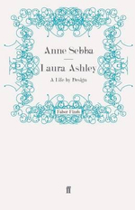 Laura Ashley : A Life by Design - Anne Sebba
