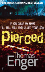 Pierced : If You Clear My Name I'll Tell You Who Killed Your Son - Thomas Enger