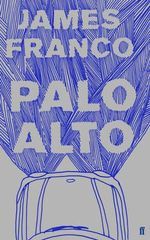 Palo Alto :  Stories - James Franco