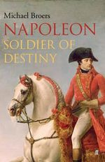 Napoleon : Soldier of Destiny - Michael Broers