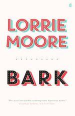 Bark - Lorrie Moore
