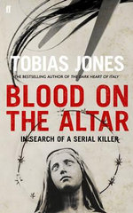 Blood on the Altar : In Search of a Serial Killer - Tobias Jones