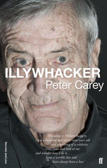 Illywhacker : Secrets and Lies - Peter Carey