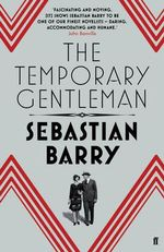 The Temporary Gentleman - Sebastian Barry