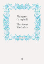 The Great Violinists - Margaret Campbell