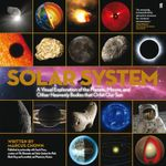 The Solar System : A Visual Exploration of the Planets, Moons, and Other Heav - Marcus Chown