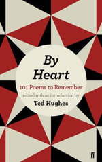 By Heart : 101 Poems to Remember - Ted Hughes