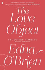 The Love Object : Selected Stories of Edna O'Brien - Edna O'Brien