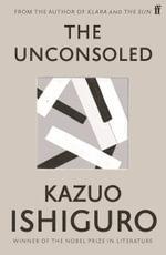 The Unconsoled - Kazuo Ishiguro