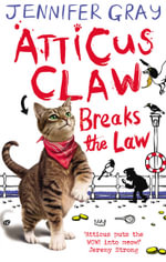 Atticus Claw Breaks the Law - Jennifer Gray
